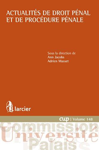 En ligne téléchargement Actualites de droit pénal et de procédure pénale (Commission Université-Palais (CUP) t. 148) pdf epub