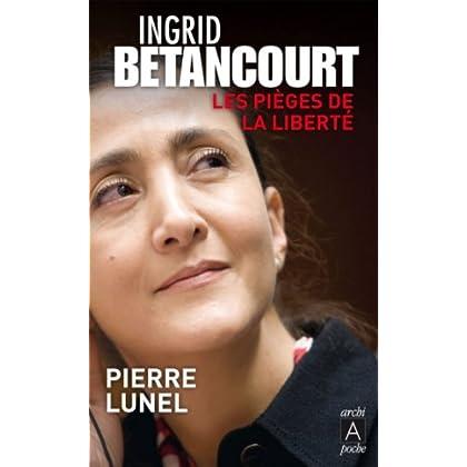 Ingrid Bétancourt, les pièges de la liberté (Biographies t. 123)