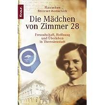 Die Mädchen von Zimmer 28: Freundschaft, Hoffnung und Überleben in Theresienstadt