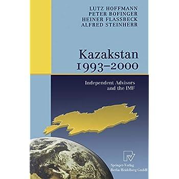 Kazakstan 1993 - 2000: Independent Advisors and the IMF