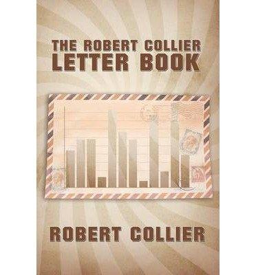 [( The Robert Collier Letter Book [ THE ROBERT COLLIER LETTER BOOK ] By Collier, Robert ( Author )Jun-14-2012 Paperback By Collier, Robert ( Author ) Paperback Jun - 2012)] Paperback