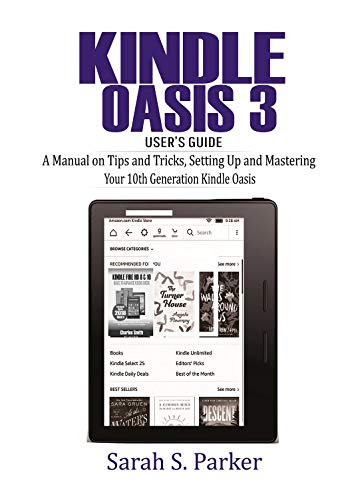 Kindle Oasis 3 Users Guide: A Manual on Tips and Tricks, Setting ...