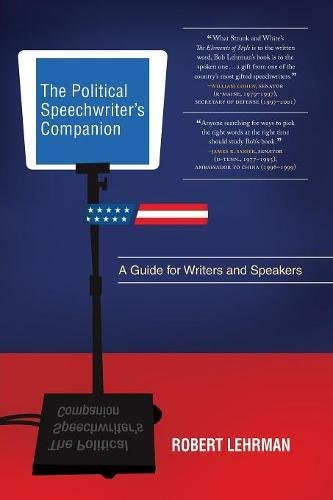 The Political Speechwriter's Companion: A Guide for Writers and Speakers por Robert A. Lehrman