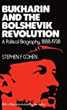 Best Political Biographies - Bukharin and the Bolshevik Revolution: A Political Biography Review