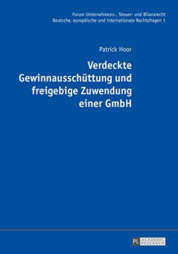 Verdeckte Gewinnausschuettung und freigebige Zuwendung einer GmbH (Forum Unternehmens-, Steuer- und Bilanzrecht 1)