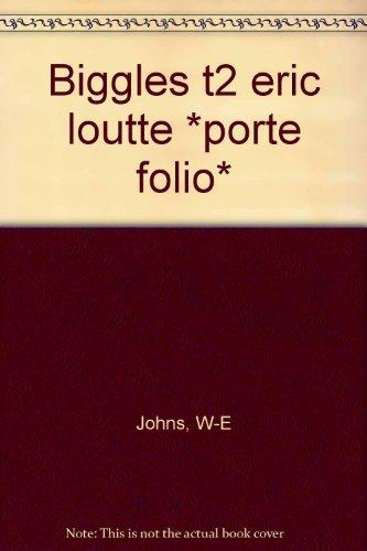 Biggles Présente - Portofolio Eric Loutte