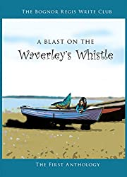 A Blast On The Waverley's Whistle: The First Anthology