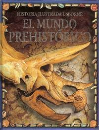 El Mundo Prehistorico / Prehistoric World (Younger Reader) (Spanish Edition) by Fiona Chandler (2002-03-01)
