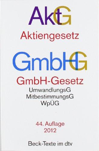 Deutscher Taschenbuch Verlag Aktiengesetz · GmbH-Gesetz: mit Umwandlungsgesetz, Wertpapiererwerbs- und Übernahmegesetz, Mitbestimmungsgesetzen und Deutschem Corporate Governance Kodex