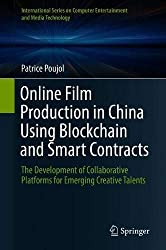 Online Film Production in China Using Blockchain and Smart Contracts: The Development of Collaborative Platforms for Emerging Creative Talents ... Computer Entertainment and Media Technology)