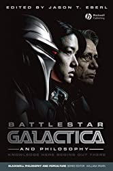 Battlestar Galactica and Philosophy: Knowledge Here Begins Out There (Blackwell Philosophy and Pop Culture)