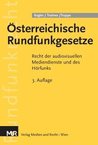 Österreichische Rundfunkgesetze: Recht der audiovisuellen Mediendienste und des Hörfunks