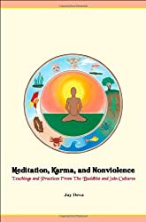 Meditation, Karma, and Nonviolence: Teachings and Practices from the Buddhist and Jain Cultures