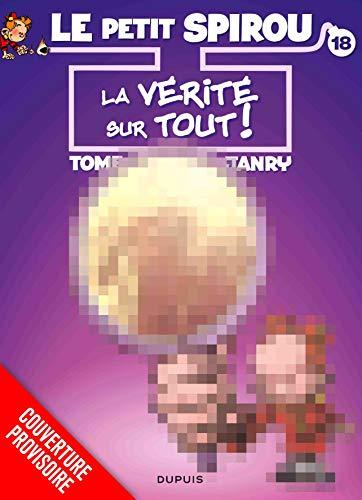 Le Petit Spirou - tome 18 - La vérité sur tout ! (Bis)