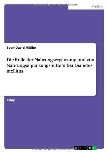 Die Rolle der Nahrungserg??nzung und von Nahrungserg??nzungsmitteln bei Diabetes mellitus by Sven-David M??ller (2011-12-01)