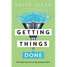 Getting things done (Dutch Edition)