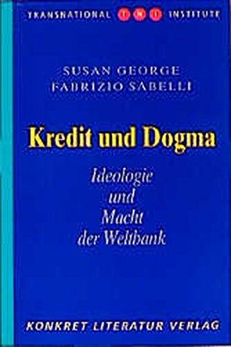 Kredit und Dogma: Ideologie und Macht der Weltbank (Transnational Institute TNI)