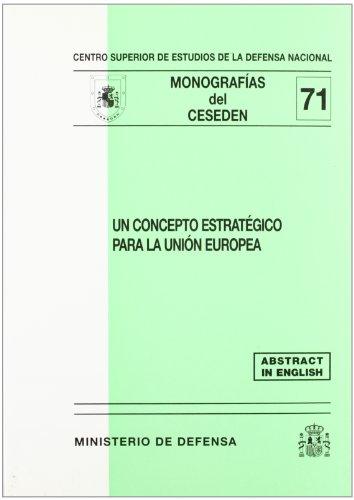 Un concepto estratégico para la Unión Europea (Monografías del CESEDEN)