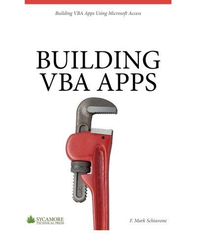 Building VBA Apps: Using Microsoft Access 2010