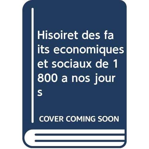 Hisoiret des faits économiques et sociaux de 1800 à nos jours