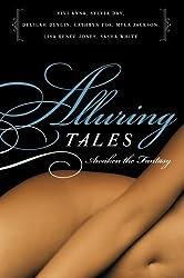 Alluring Tales: Awaken the Fantasy (Avon Red) by Sylvia Day, Cathryn Fox, Delilah Devlin, Myla Jackson, Vivi Published by Avon Books (2007)