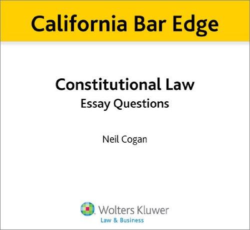 California Bar Edge: California Constitutional Law Essay Questions for the Bar Exam (English Edition) (California Bar Edge)