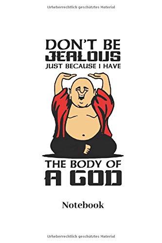 Dont Be Jealous Just Because I Have The Body Of A God Notebook: Liniertes Notizbuch für Gläubige, Gebets und Religion Fans - Notizheft, Klatte für Männer, Frauen und Kinder