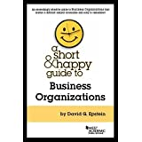 A Short & Happy Guide to Business Organizations (Short and Happy Series)