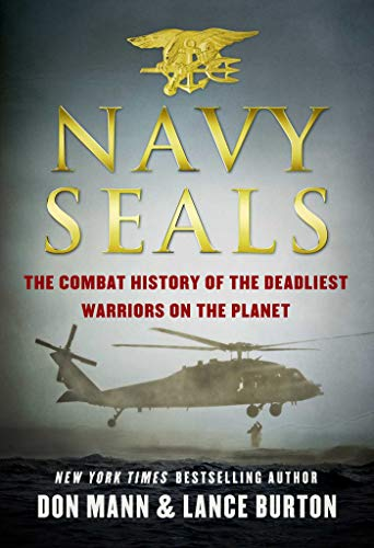 Navy SEALs: The Combat History of the Deadliest Warriors on the Planet (English Edition) - Elite Manual