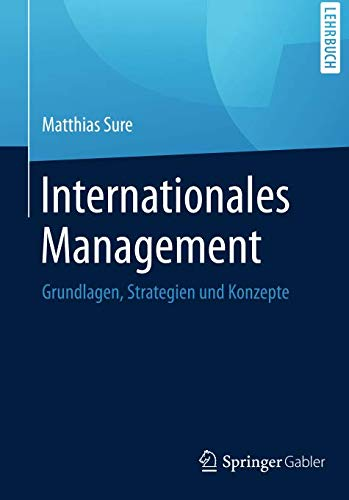 Internationales Management: Grundlagen, Strategien und Konzepte