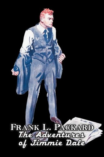 The Adventures of Jimmie Dale by Frank L. Packard, Fiction, Action & Adventure, Mystery & Detective Cover Image