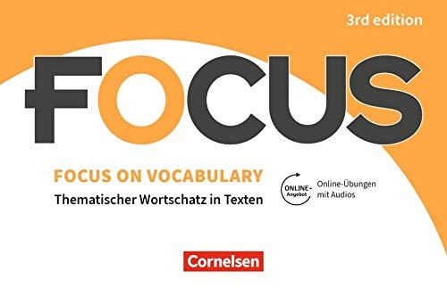 Focus on Vocabulary - Ausgabe 2019 (3rd Edition): B1/B2 - Gymnasiale Oberstufe und berufsbildende...