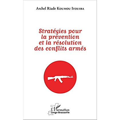 Stratégies pour la prévention et la résolution des conflits armés (Harmattan Congo-Brazzaville)