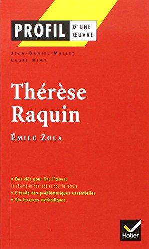 Profil d'une œuvre : Thérèse Raquin, Émile Zola par Georges Décote
