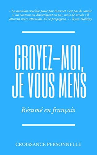 Croyez-moi, je vous mens : Résumé en français par Croissance Croissance