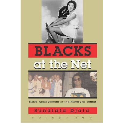 Blacks at the Net: v. 2: Black Achievement in the History of Tennis (Sports and Entertainment (Hardcover)) (Hardback) - Common
