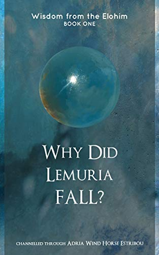 Why Did Lemuria Fall? (Wisdom from the Elohim Book 1) eBook