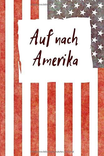 Auf nach Amerika: | Auswanderungs Tagebuch -|120 Seiten Punkteraster - Für Notizen und Planungen rund um Ihre Auswanderung