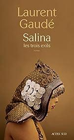 Salina - Les trois exils de Laurent Gaude