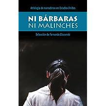 Ni Bárbaras ni Malinches: Antología de narradoras en español en Estados Unidos (Colección Ríolago)