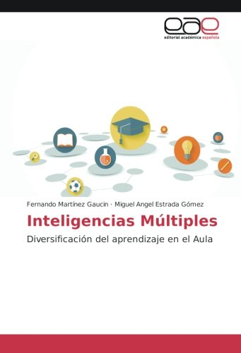 Inteligencias Múltiples: Diversificación del aprendizaje en el Aula