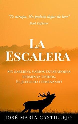 La Escalera: Un objetivo y unos estafadores inteligentes. El juego ha comenzado por José María Castillejo