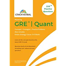 Mastering GRE ® Quant : Concepts , 350+ Practice Questions , Online Strategy Course & E-Books