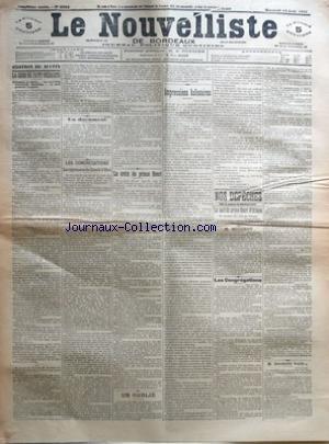 NOUVELLISTE DE BORDEAUX (LE) [No 6983] du 14/08/1901 - LA CRISE DU PARTI SOCIALISTE - UN DOCUMENT - LES CONGREGATIONS - LES REGLEMENTS DU CONSEIL D