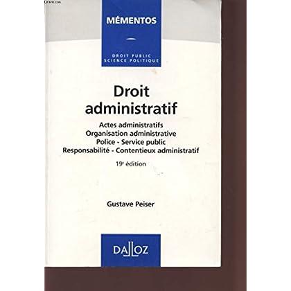 Droit administratif : Actes administratifs, organisation administrative, police, service public, responsabilité, contentieux administratif