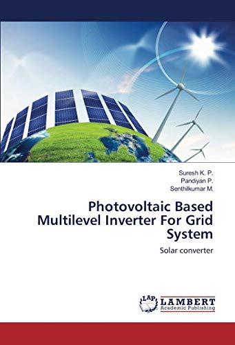Photovoltaic Based Multilevel Inverter For Grid System: Solar converter