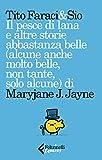 Il pesce di lana e altre storie abbastanza belle (alcune anche molto belle, non tante, solo alcune) di Maryjane J. Jayne