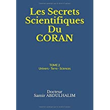 Les Secrets Scientifiques Du  CORAN: TOME 2  : Univers - Terre - Sciences
