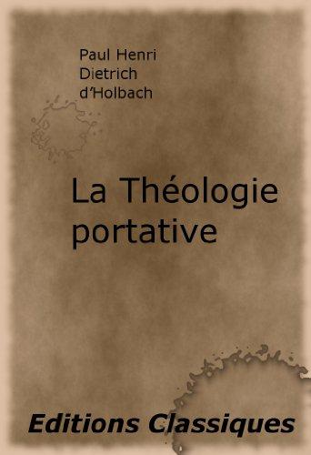 La Théologie portative  ou Dictionnaire abrégé de la Religion Chrétienne par Paul Henri Dietrich d'Holbach