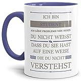 Tassendruck Berufe-Tasse Ich Bin Student, ich löse Probleme, die du Nicht verstehst Innen & Henkel...